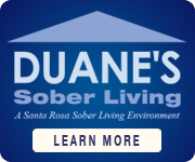 DUANE'S Sober Living - A Santa Rosa CA Sober Living Environment - Call 707-217-1804 for more information and ask for Duane